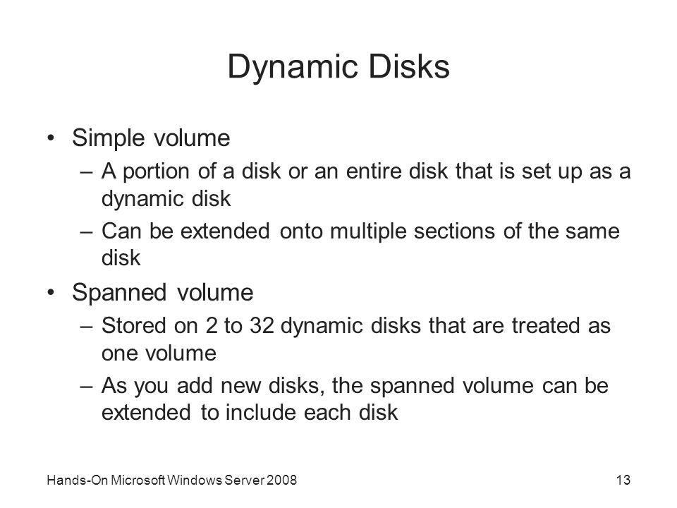 Dynamic Disks Simple volume Spanned volume