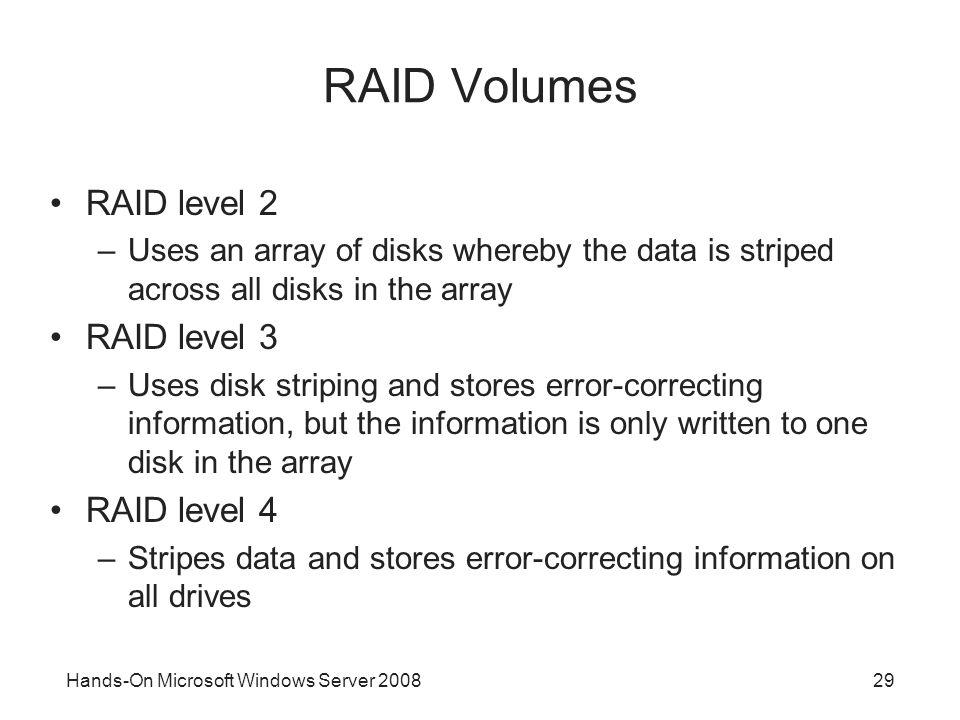 RAID Volumes RAID level 2 RAID level 3 RAID level 4