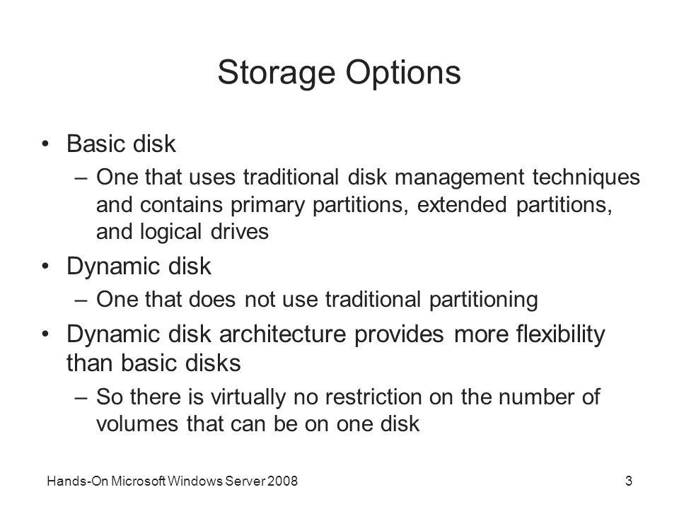 Storage Options Basic disk Dynamic disk