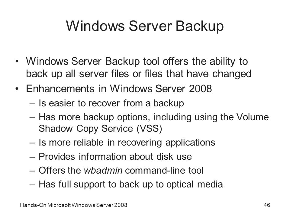 Windows Server Backup Windows Server Backup tool offers the ability to back up all server files or files that have changed.