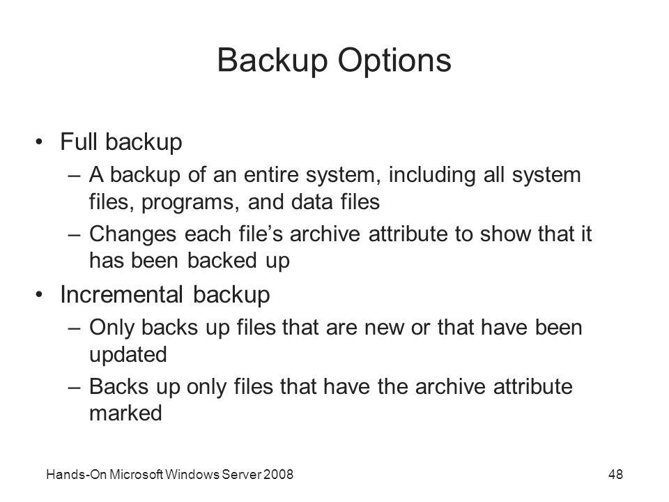 Backup Options Full backup Incremental backup
