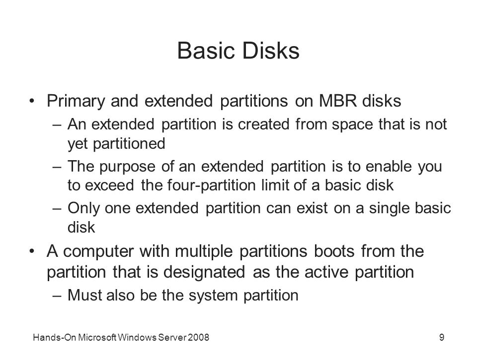 Basic Disks Primary and extended partitions on MBR disks