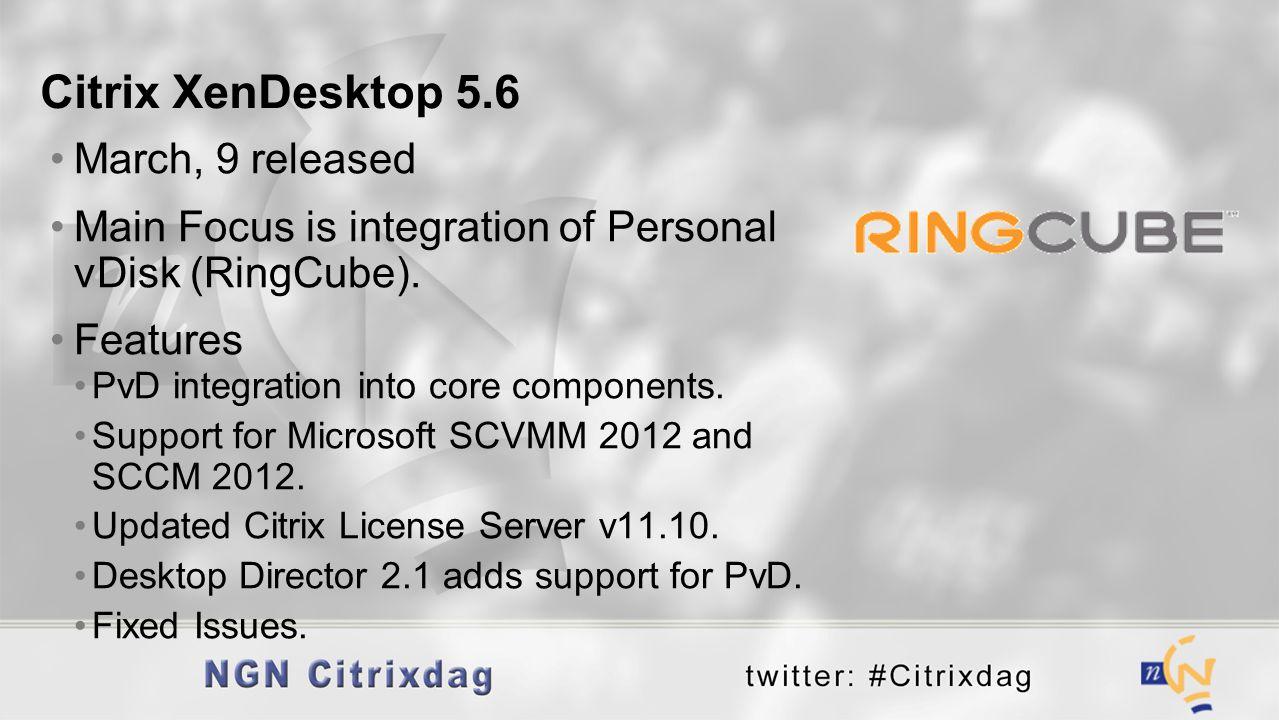 Citrix XenDesktop 5.6 March, 9 released