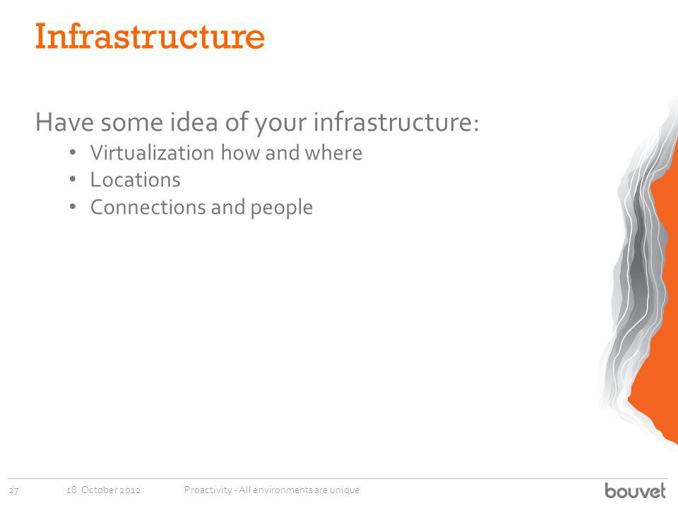 Infrastructure Have some idea of your infrastructure: