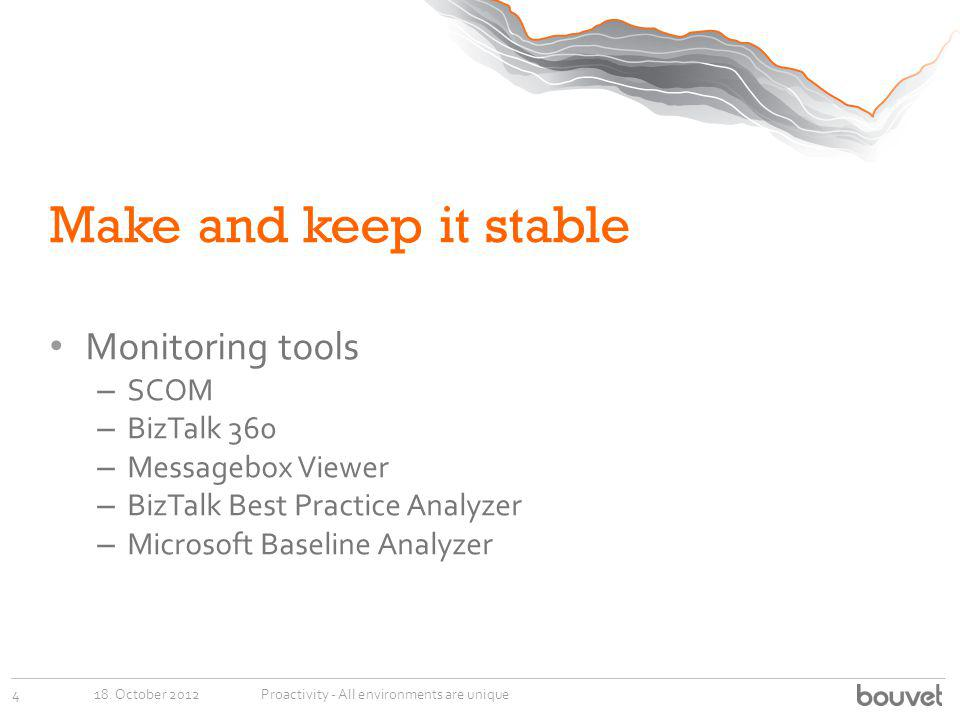 Make and keep it stable Monitoring tools SCOM BizTalk 360