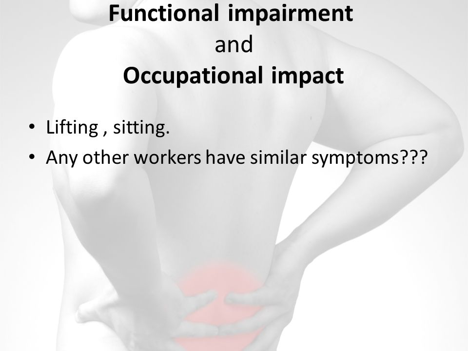 Functional impairment and Occupational impact