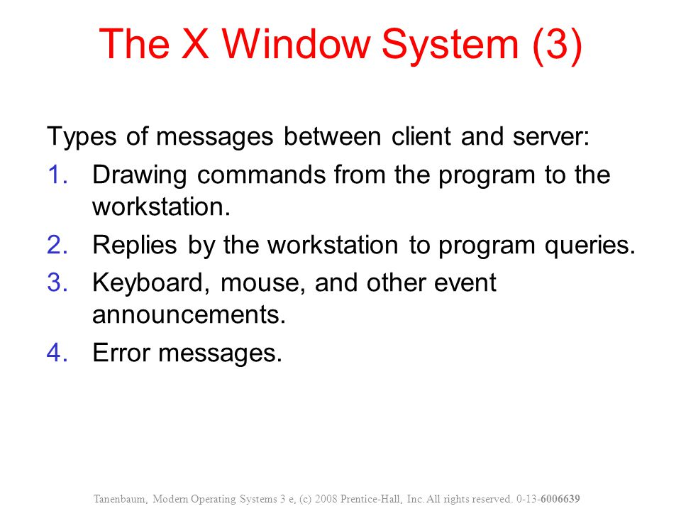 The X Window System (3) Types of messages between client and server: