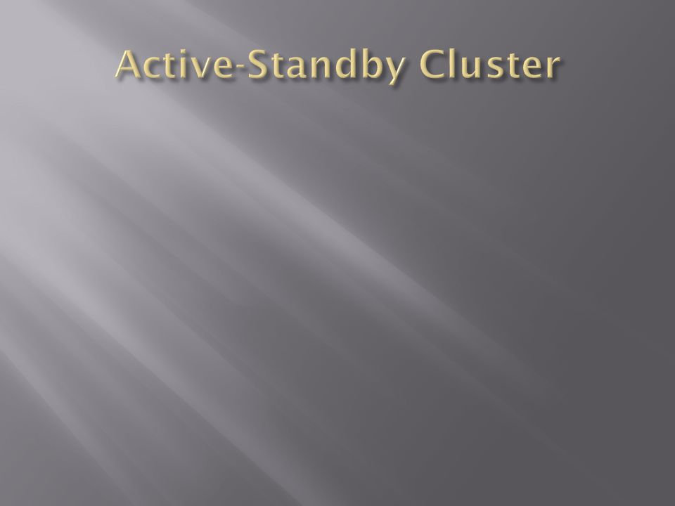 Active-Standby Cluster