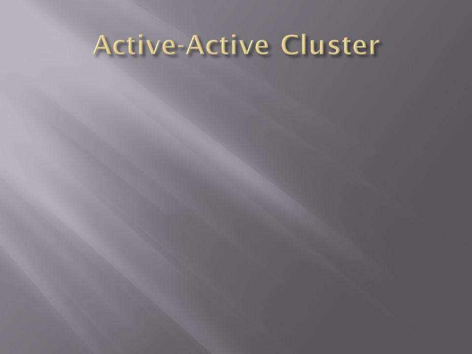 Active-Active Cluster
