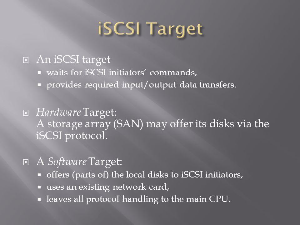 iSCSI Target An iSCSI target