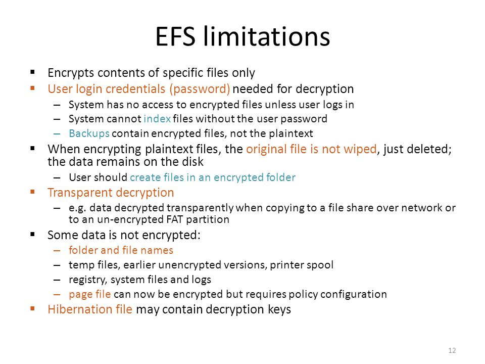 EFS limitations Encrypts contents of specific files only