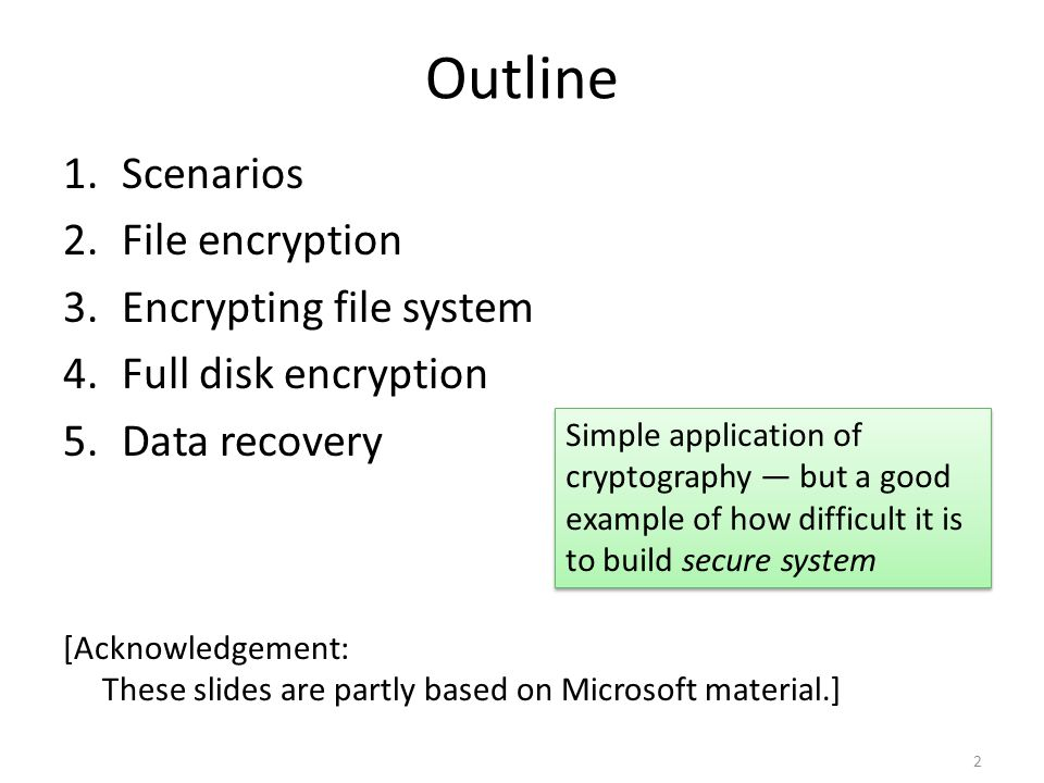 Outline Scenarios File encryption Encrypting file system