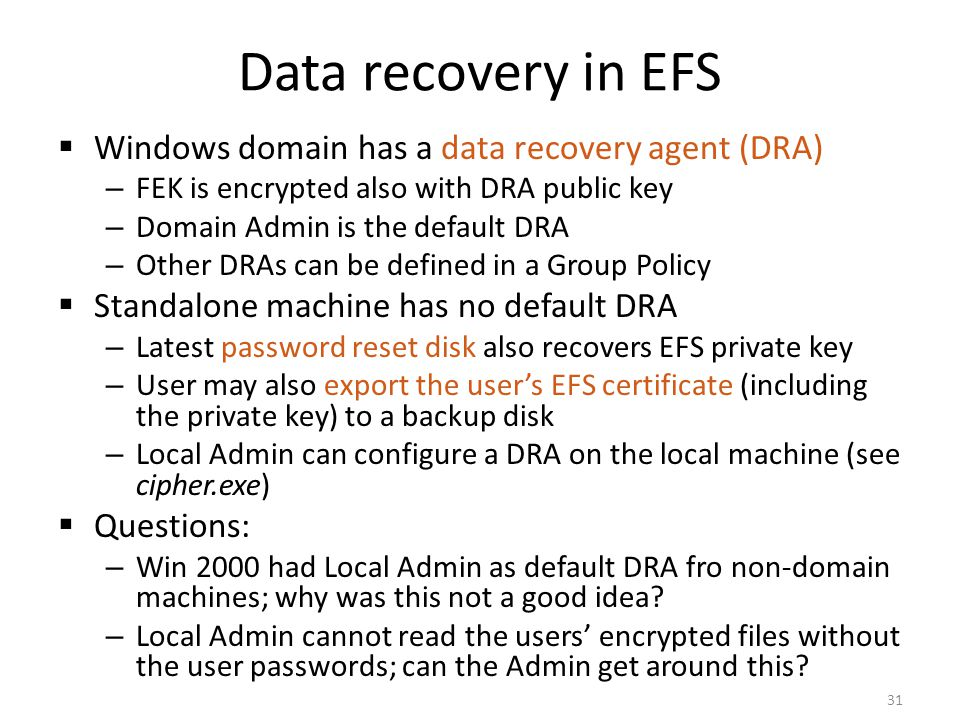 Data recovery in EFS Windows domain has a data recovery agent (DRA)