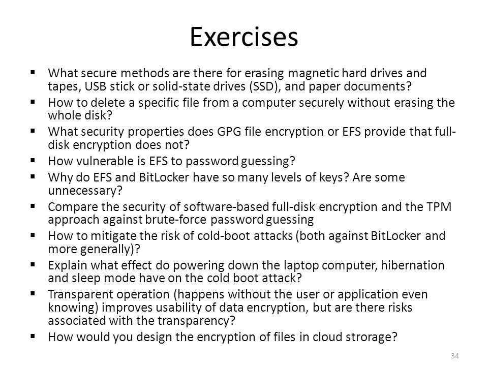 Exercises What secure methods are there for erasing magnetic hard drives and tapes, USB stick or solid-state drives (SSD), and paper documents