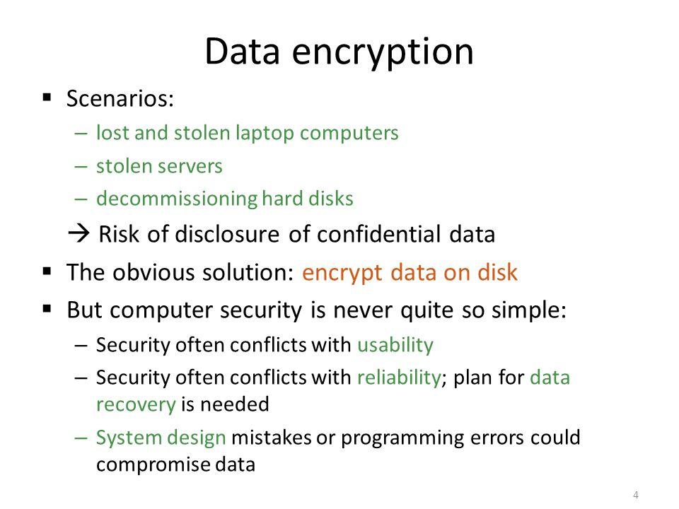 Data encryption Scenarios:  Risk of disclosure of confidential data