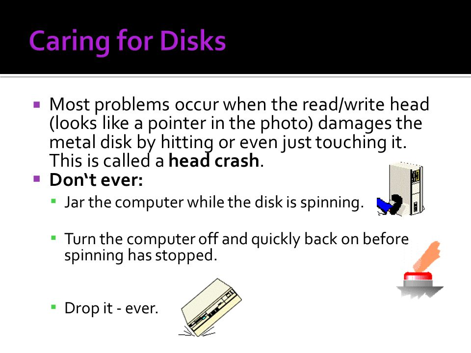 Caring for Disks