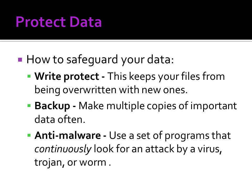 Protect Data How to safeguard your data: