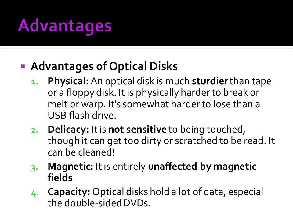 Advantages Advantages of Optical Disks