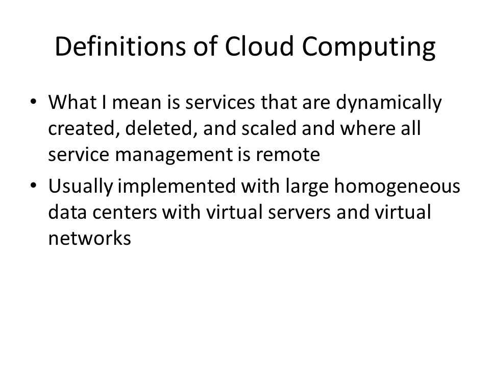 Definitions of Cloud Computing