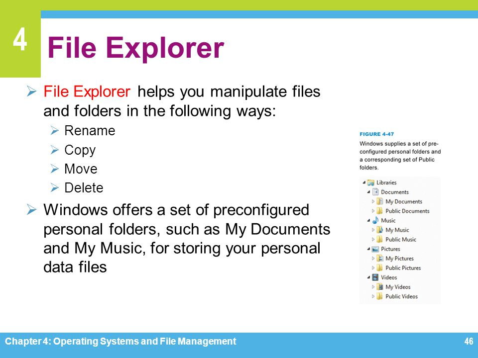 File Explorer File Explorer helps you manipulate files and folders in the following ways: Rename. Copy.