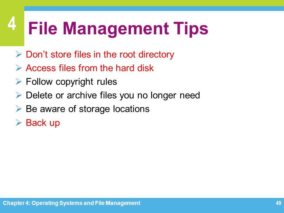 File Management Tips Don't store files in the root directory