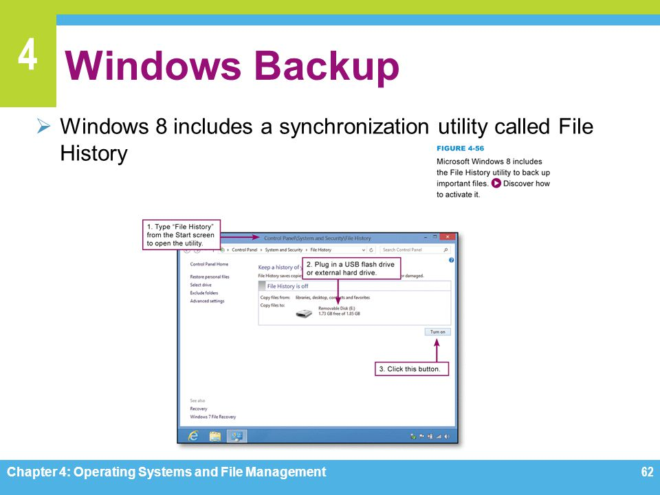 Windows Backup Windows 8 includes a synchronization utility called File History.