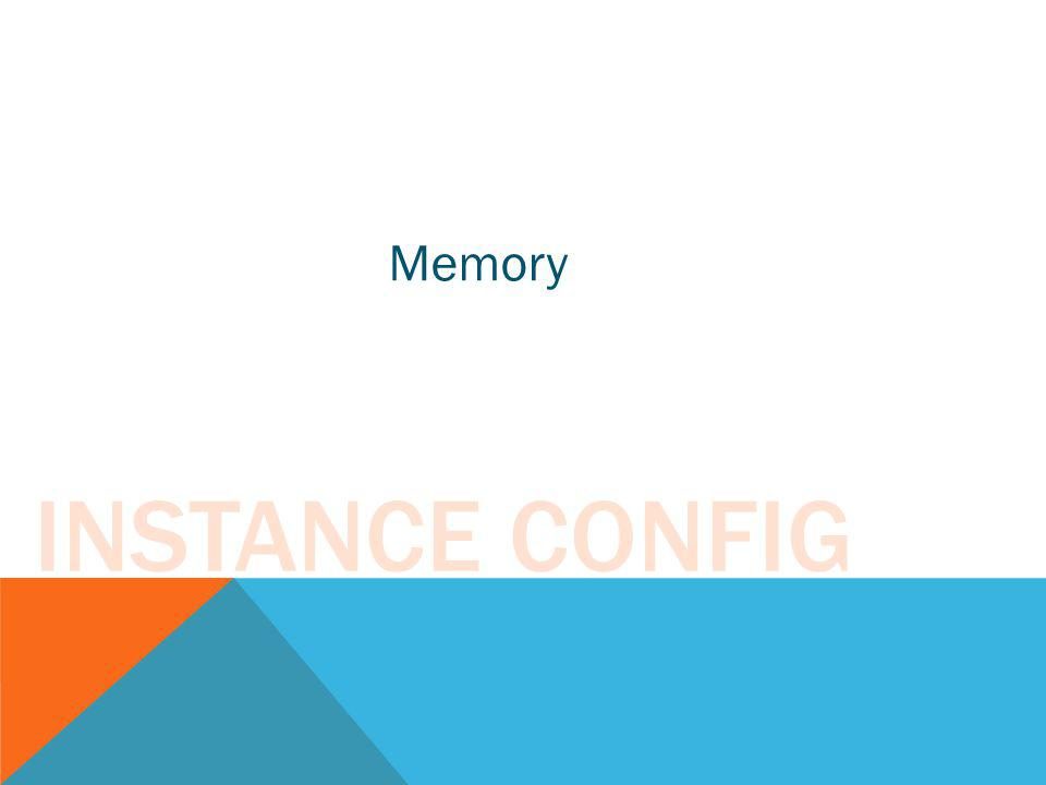 Memory Instance Config