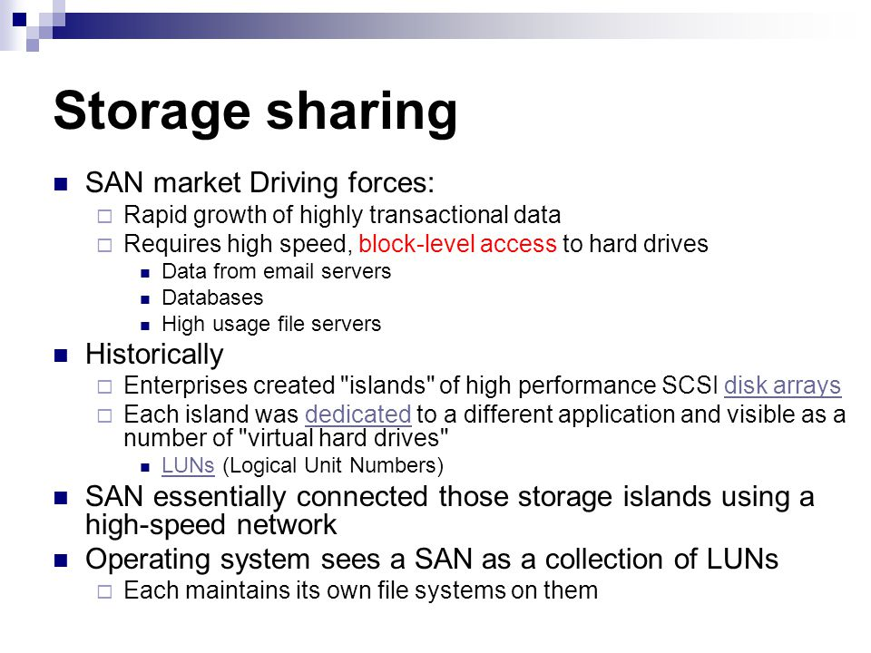 Storage sharing SAN market Driving forces: Historically