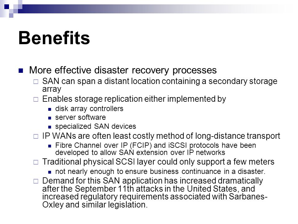 Benefits More effective disaster recovery processes
