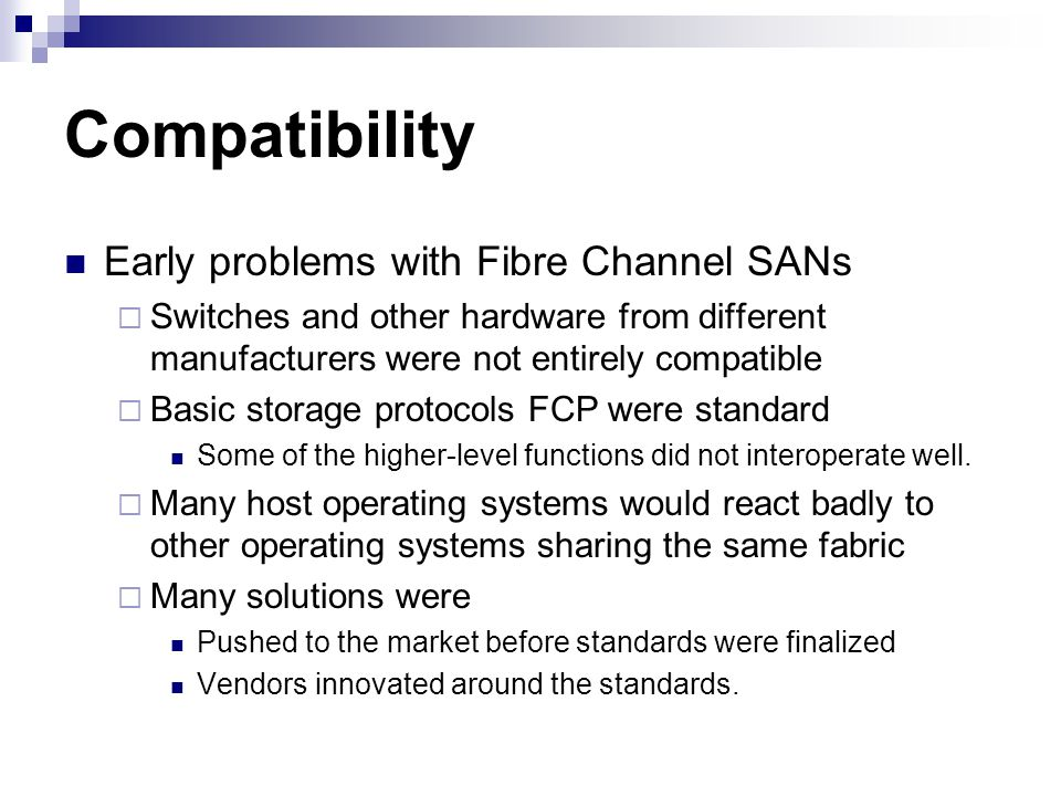 Compatibility Early problems with Fibre Channel SANs