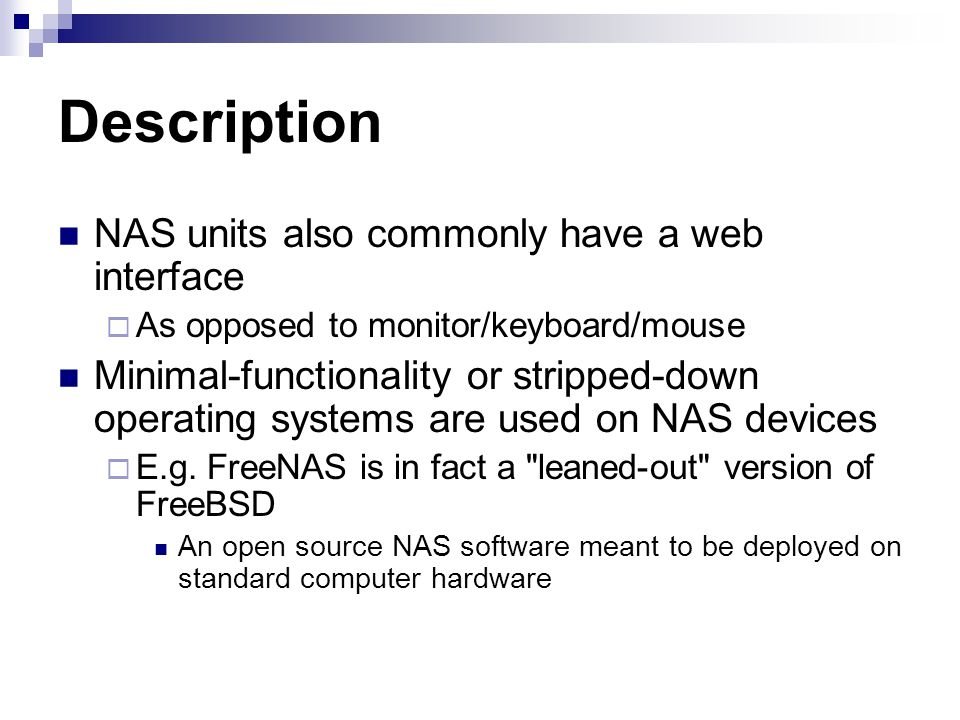 Description NAS units also commonly have a web interface