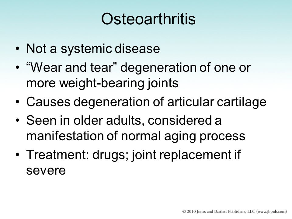 Osteoarthritis Not a systemic disease