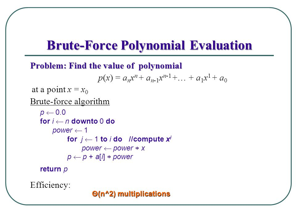 Brute-Force Polynomial Evaluation