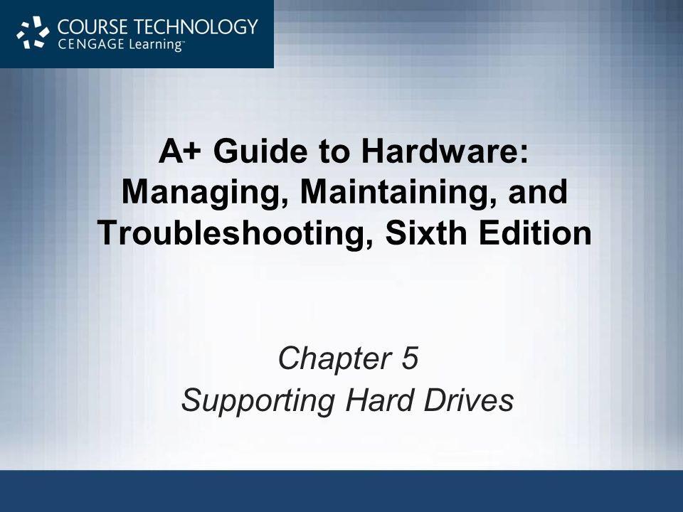 Chapter 5 Supporting Hard Drives