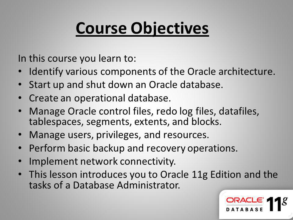 Course Objectives In this course you learn to: