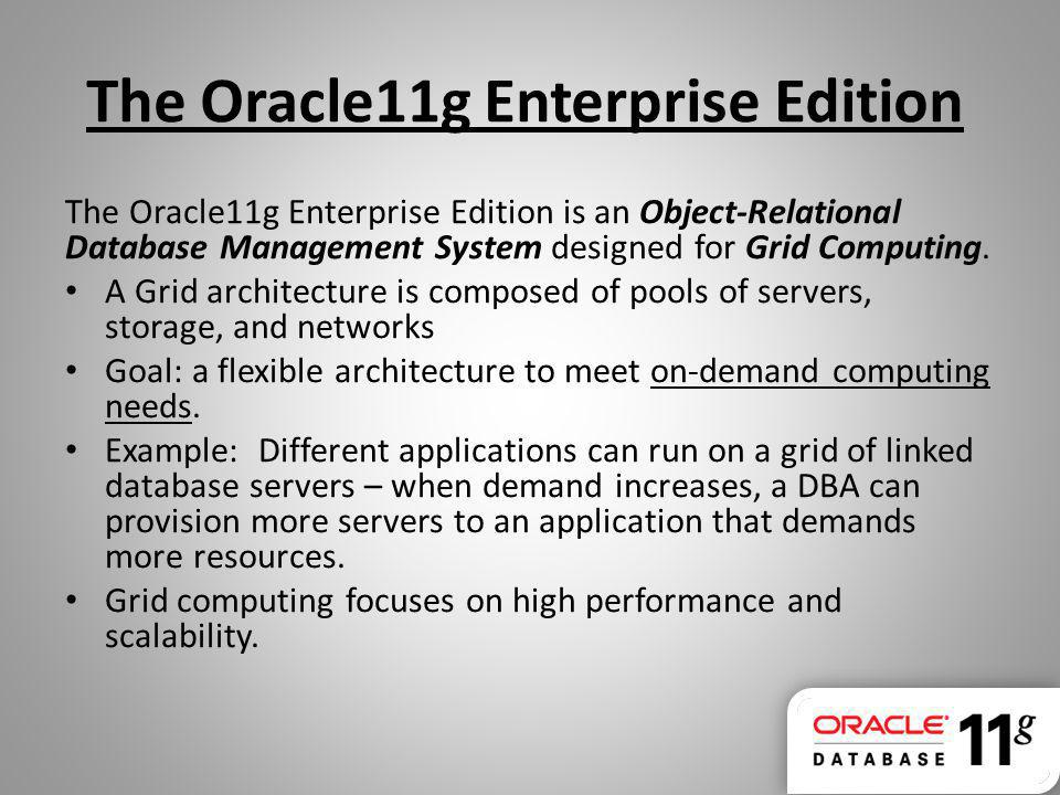 The Oracle11g Enterprise Edition