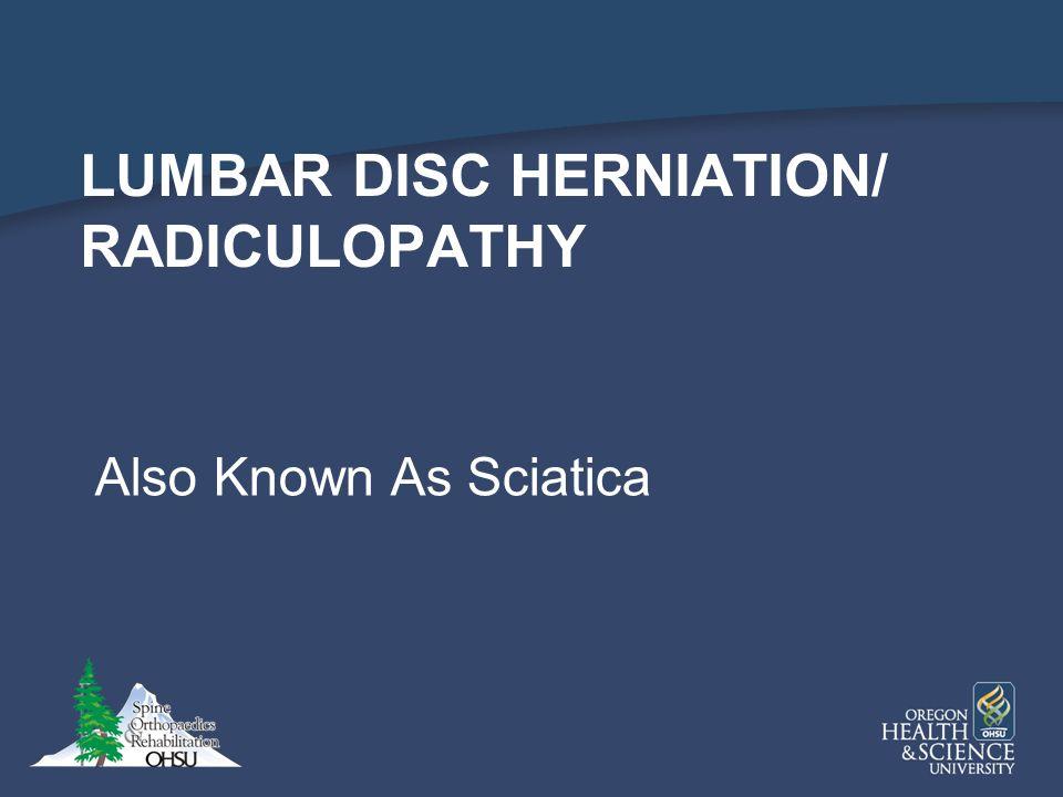 Lumbar disc herniation/ Radiculopathy