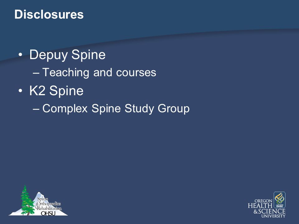 Depuy Spine K2 Spine Disclosures Teaching and courses