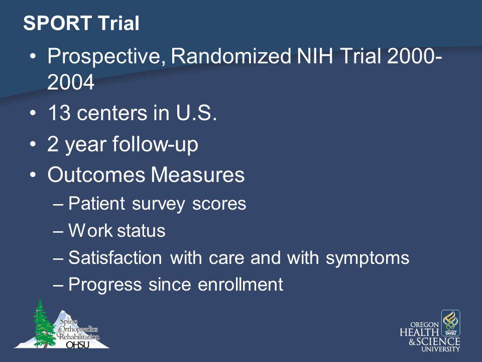 Prospective, Randomized NIH Trial 2000-2004 13 centers in U.S.