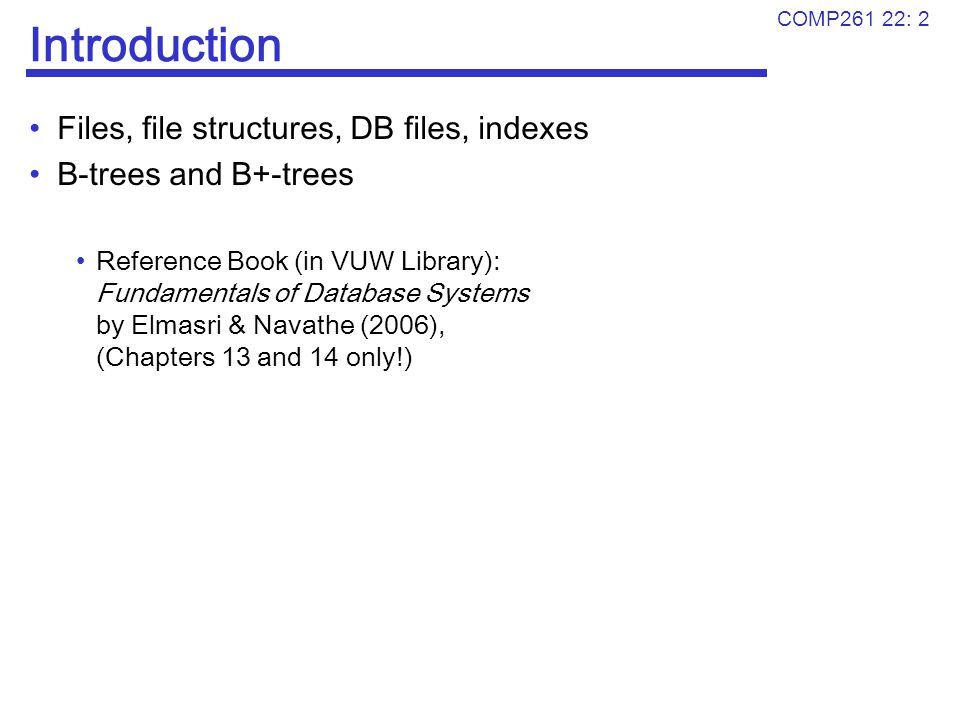 Introduction Files, file structures, DB files, indexes