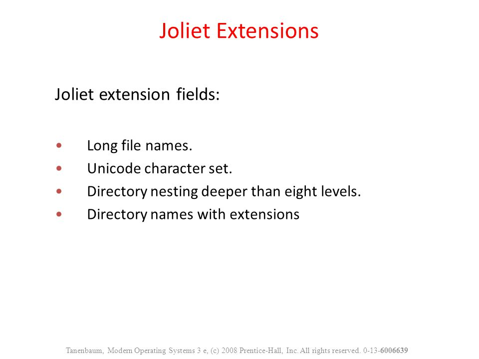 Joliet Extensions Joliet extension fields: Long file names.
