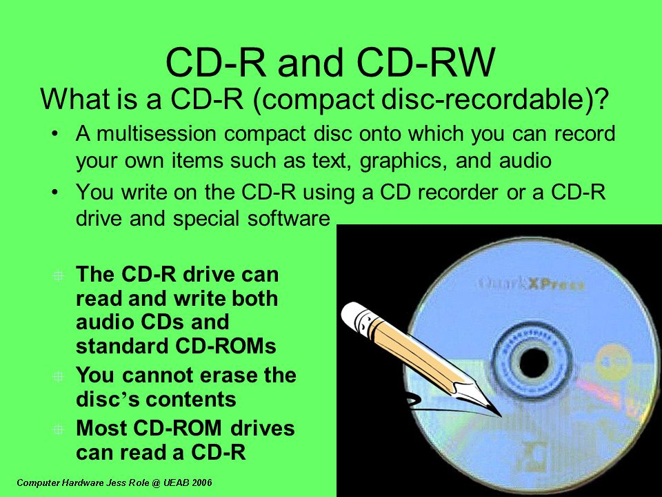 CD-R and CD-RW What is a CD-R (compact disc-recordable)