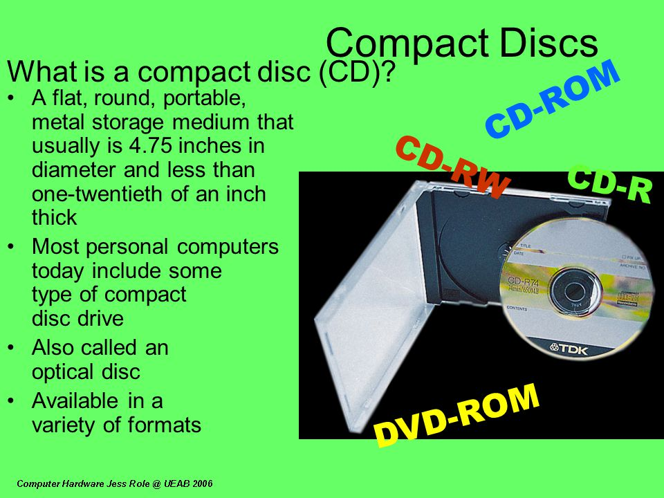 Compact Discs CD-ROM CD-RW CD-R DVD-ROM What is a compact disc (CD)