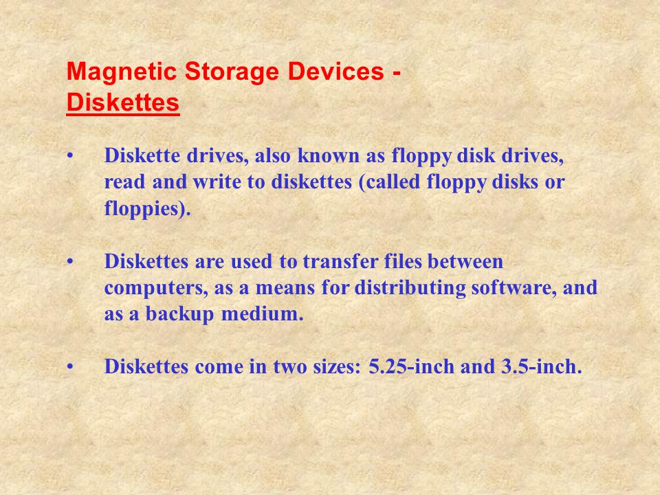Magnetic Storage Devices - Diskettes