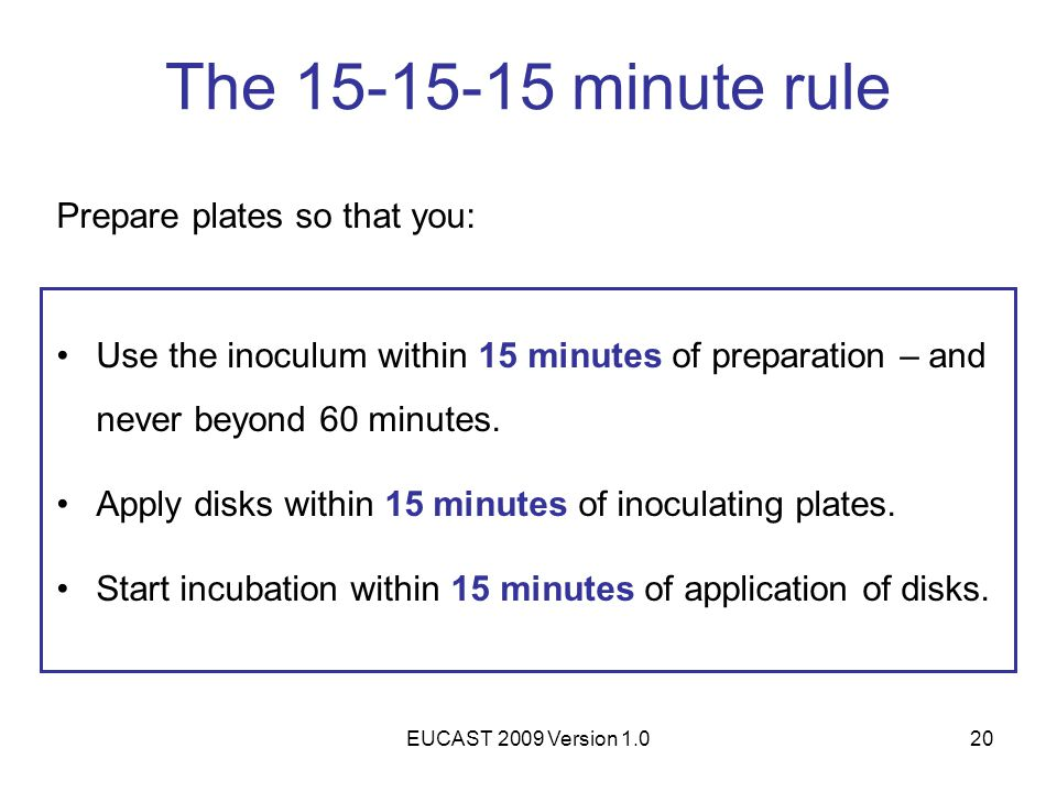 The 15-15-15 minute rule Prepare plates so that you:
