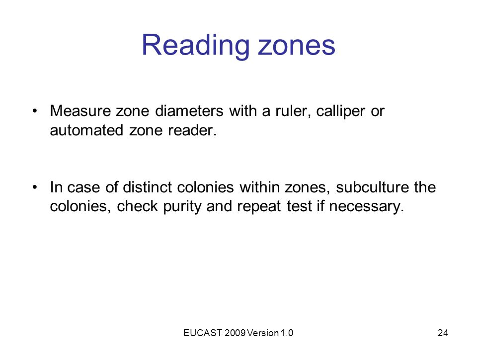 Reading zones Measure zone diameters with a ruler, calliper or automated zone reader.