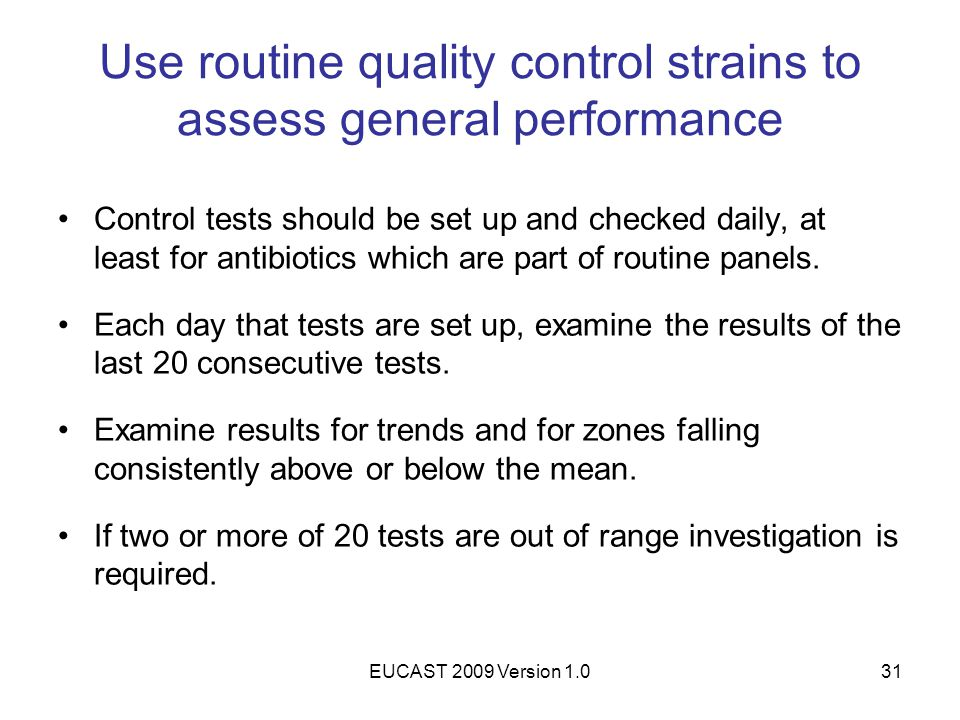 Use routine quality control strains to assess general performance