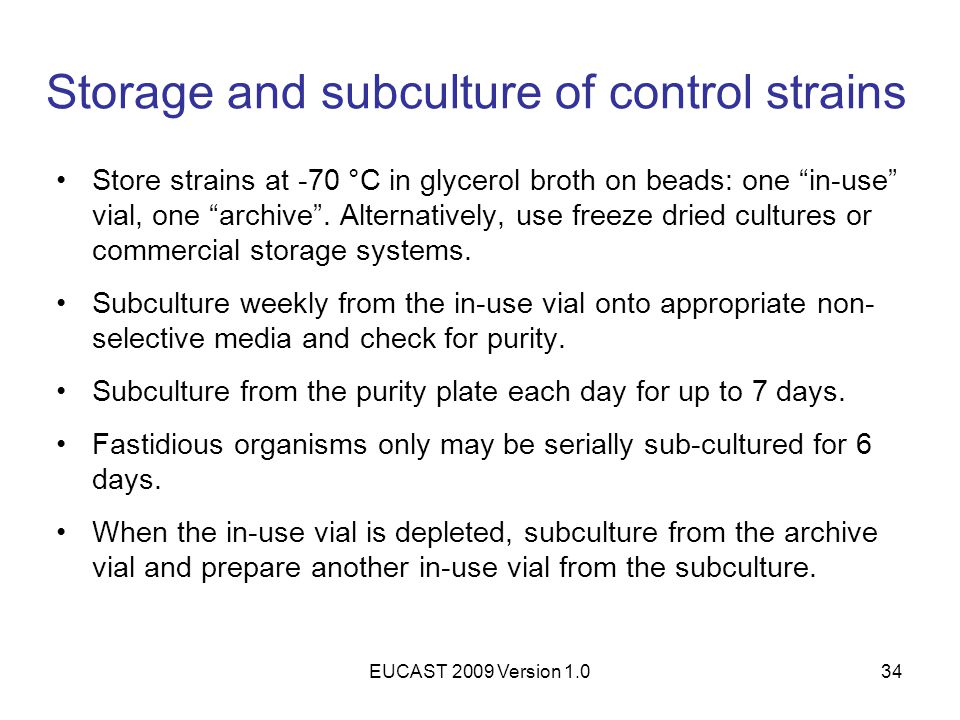 Storage and subculture of control strains