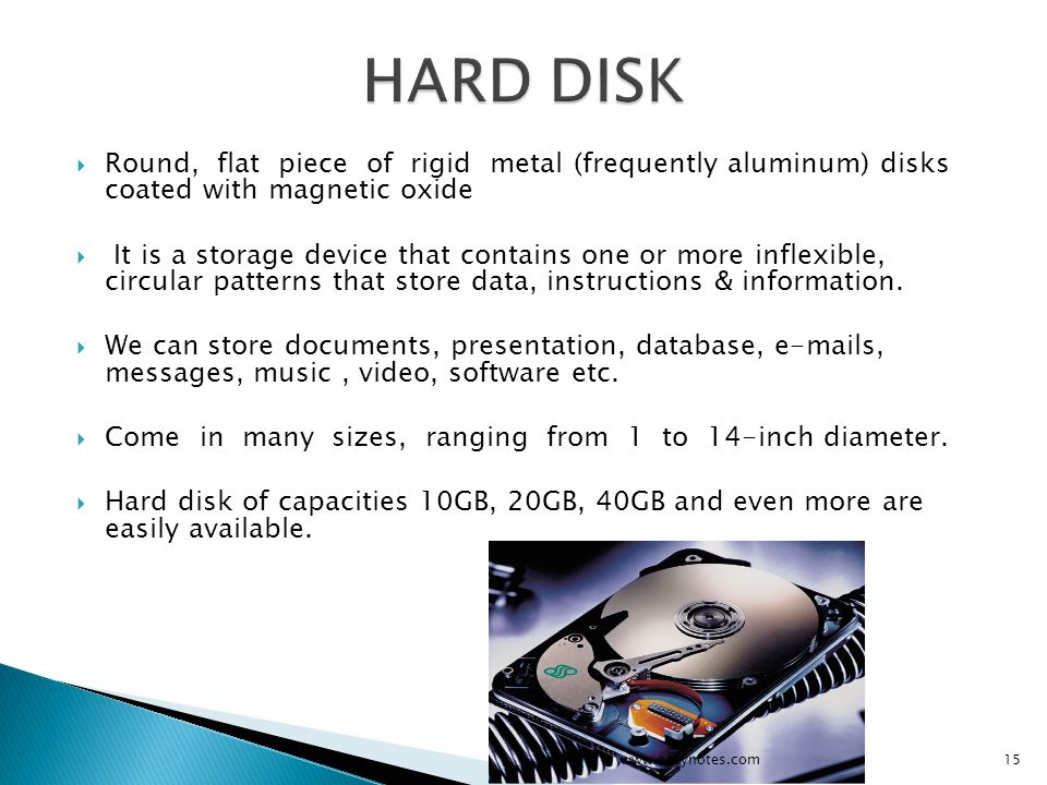 HARD DISK Round, flat piece of rigid metal (frequently aluminum) disks coated with magnetic oxide.