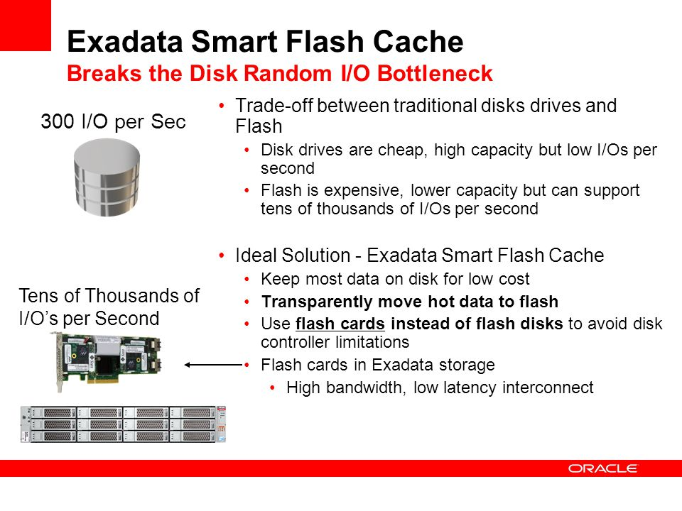 Exadata Smart Flash Cache Breaks the Disk Random I/O Bottleneck